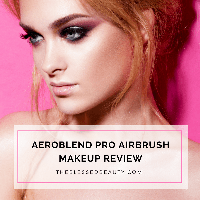 Aeroblend Pro Airbrush Makeup Review The Blessed Beauty